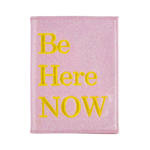 BE HERE NOW PASSPORT COVER